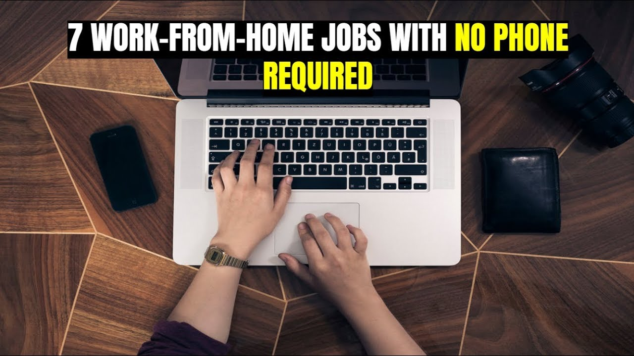 7 Work-From-Home Jobs with No Phone Required