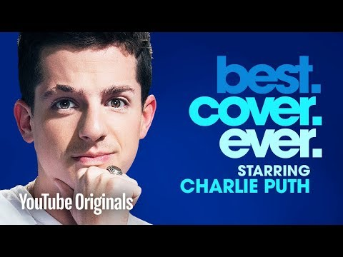Charlie Puth - Best.Cover.Ever. - Episode 4