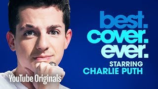 Charlie Puth Best.Cover.Ever. - Episode 4