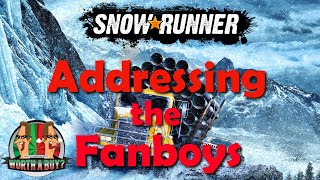 Addressing the Fanboys from my Snowrunner comments