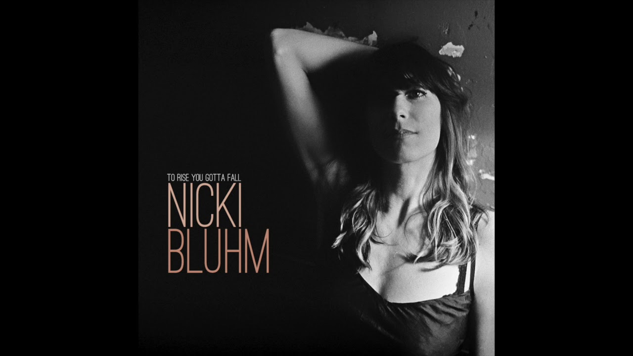 nicki-bluhm-to-rise-you-gotta-fall-official-audio-compass-records