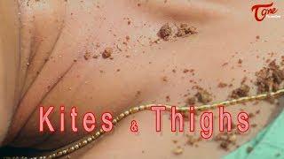 Kites and Thighs || Cm Srinivas Presents || By Anjaniidoss