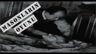 Atatürk'ün Ölümü ve Masonlar Bölüm 2
