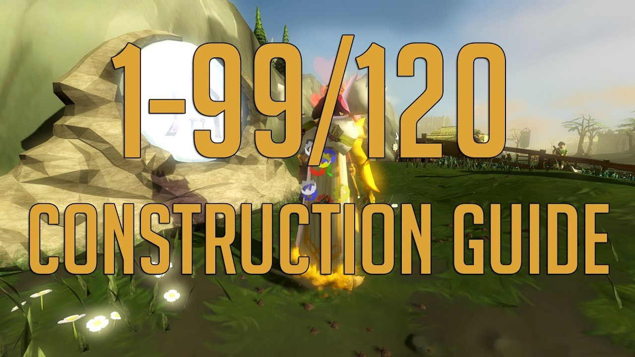 Osrs: 1-99 construction guide.