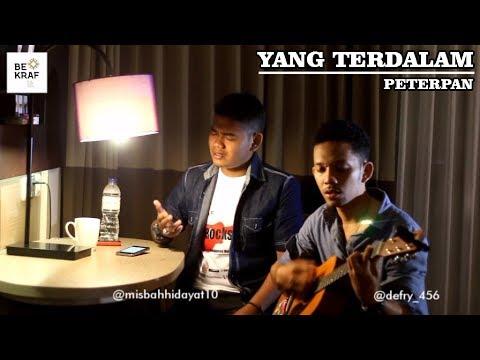 PETERPAN - YANG TERDALAM. (Cover by Misbah feat Defry)