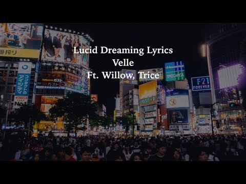 Lucid Dreaming (Trice Remix) Lyrics - Velee