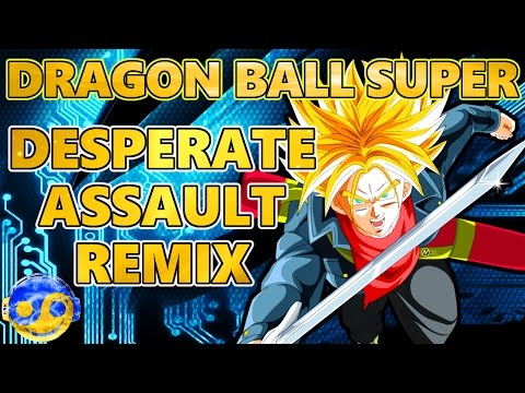 DRAGON BALL SUPER – Desperate Assault [Styzmask Remix]