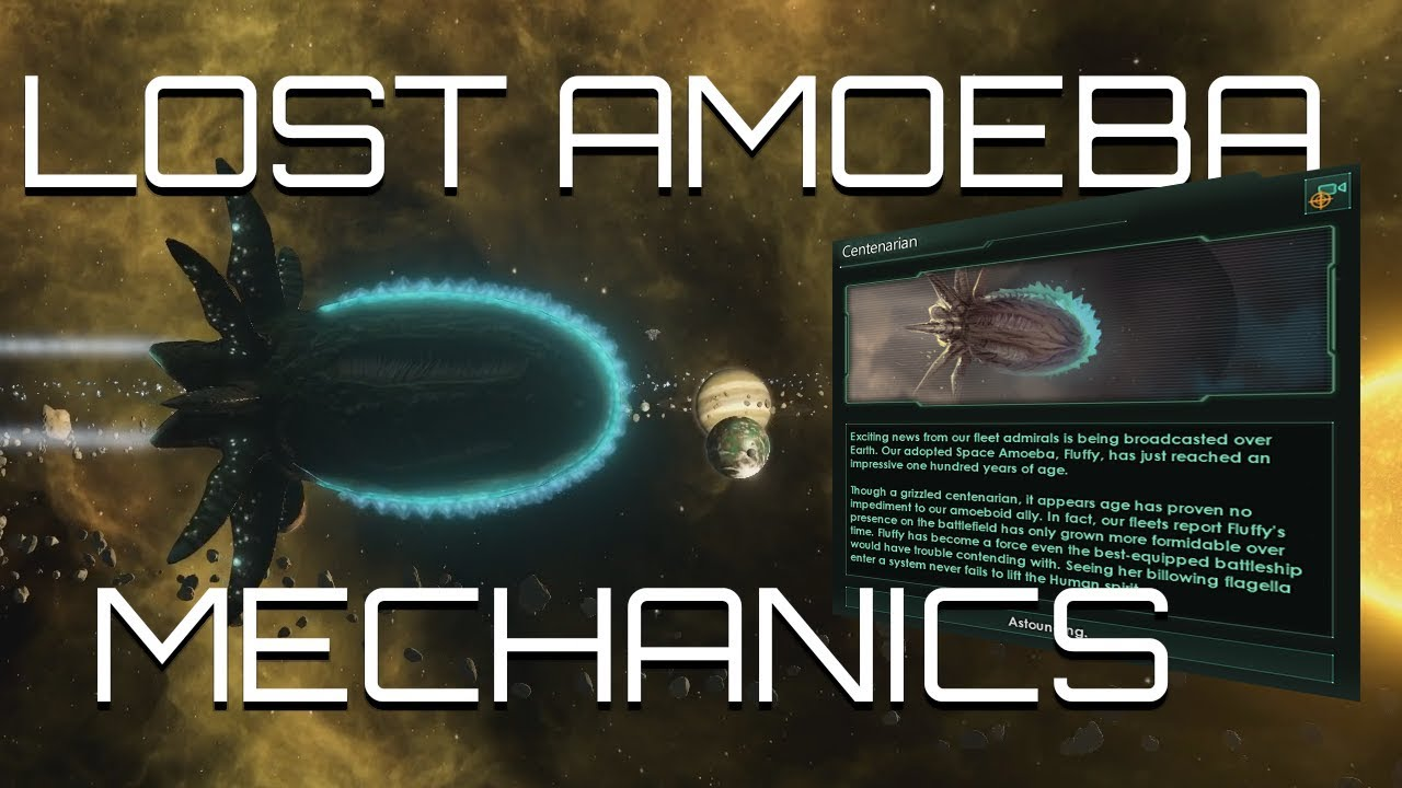 Stellaris - Lost Amoeba Mechanics (It's So Fluffy I Want To Die)