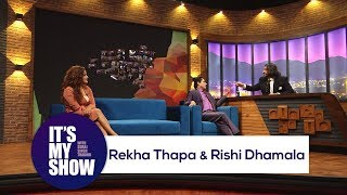 Rishi Dhamala & Rekha Thapa | It\'s my show with Suraj Singh Thakuri | 12 May 2018