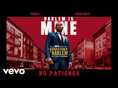 Godfather Of Harlem - No Patience (Audio) Ft. Pusha T, Swizz Beatz