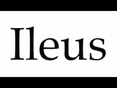 How to Pronounce Ileus
