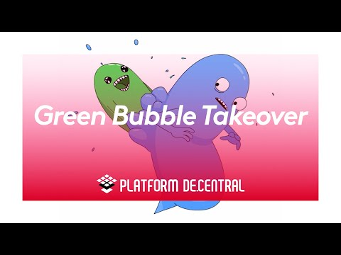 Green Bubble Takeover