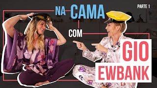 NA CAMA COM GIO EWBANK E... ANGÉLICA (PARTE 1) l GIOH