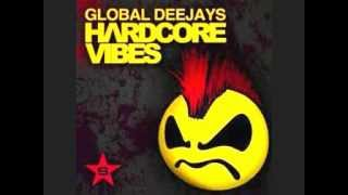 Global Deejays - Hardcore Vibes ( Original Mix )