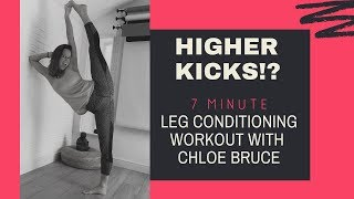 HOW TO KICK HIGHER | Leg conditioning workout with Chloe Bruce
