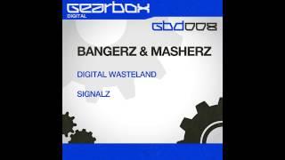 Bangerz & Masherz - Digital Wasteland (Original Mix) [Gearbox Digital]
