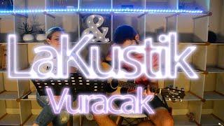 LAKUSTİK   Merve Özbey - VURACAK (Akustik)