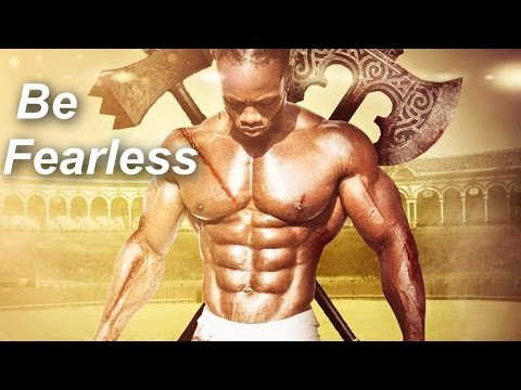 "Bodybuilding Motivation - ""Be Fearless"" 2015"