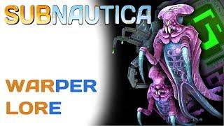 Subnautica Lore: Warpers | Video Game Lore