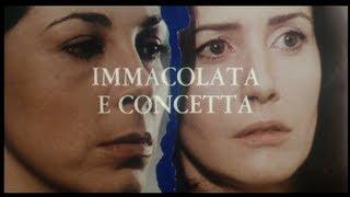 Video Immacolata e Concetta - Trailer download MP3, 3GP, MP4, WEBM, AVI, FLV November 2017
