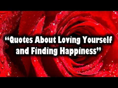 Quotes About Loving Yourself and Finding Happiness