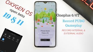 Oneplus 6 & 6T : Oxygen Os O/B 19 - 11 Gets Zen Mode & Screen Recorder (Records PUBG Int-Ext Audio)