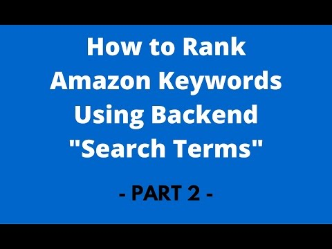 How to Rank Keywords in Amazon Using Backend Search Terms - PART 2