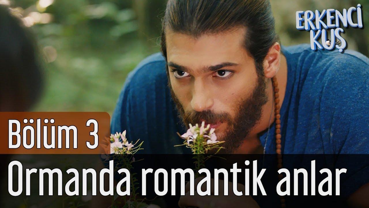 Erkenci Kuş 3. Bölüm - Ormanda Romantik Anlar