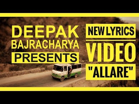 Allare Lyics Video By Deepak Bajracharya NEW NEPALI SONG 2017 [ Lyrics Video ]
