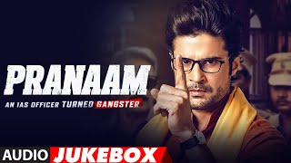 Full Album: PRANAAM | Rajeev K | Sanjiv Jaiswal | Vishal Mishra | Audio Jukebox