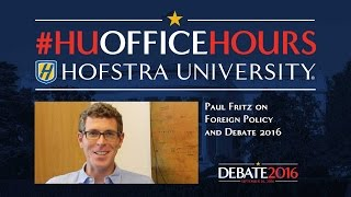 Foreign Policy and Debate 2016: HU Office Hours with Paul Fritz