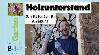 Holzunterstand selbst bauen -  Brennholz Lagerplatz
