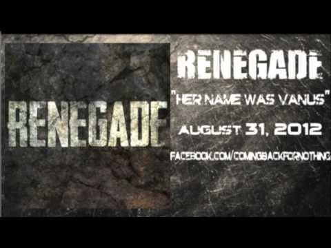 Renegade - Her Name Was Vanus