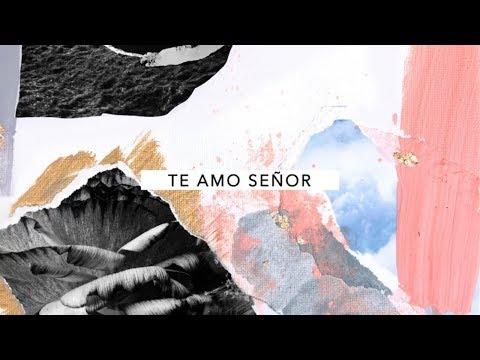 Majo y Dan - Te Amo Señor (Video Lyric Oficial)