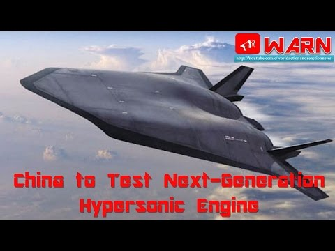 China to Test Next-Generation Hypersonic Engine