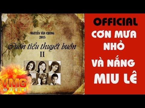 Cơn Mưa Nhỏ Và Nắng - MIU LÊ [Official Audio]