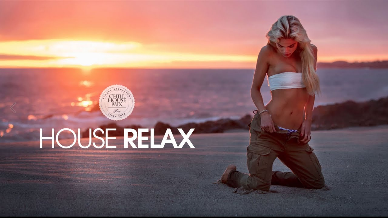 House Relax 2019 (New & Best Deep House Music | Chill Out Mix #22)