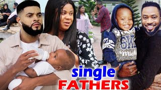 THE SINGLE FATHERS COMPLETE SEASON - Fredrick Leonard 2020 Latest Nigerian Nollywood Movie