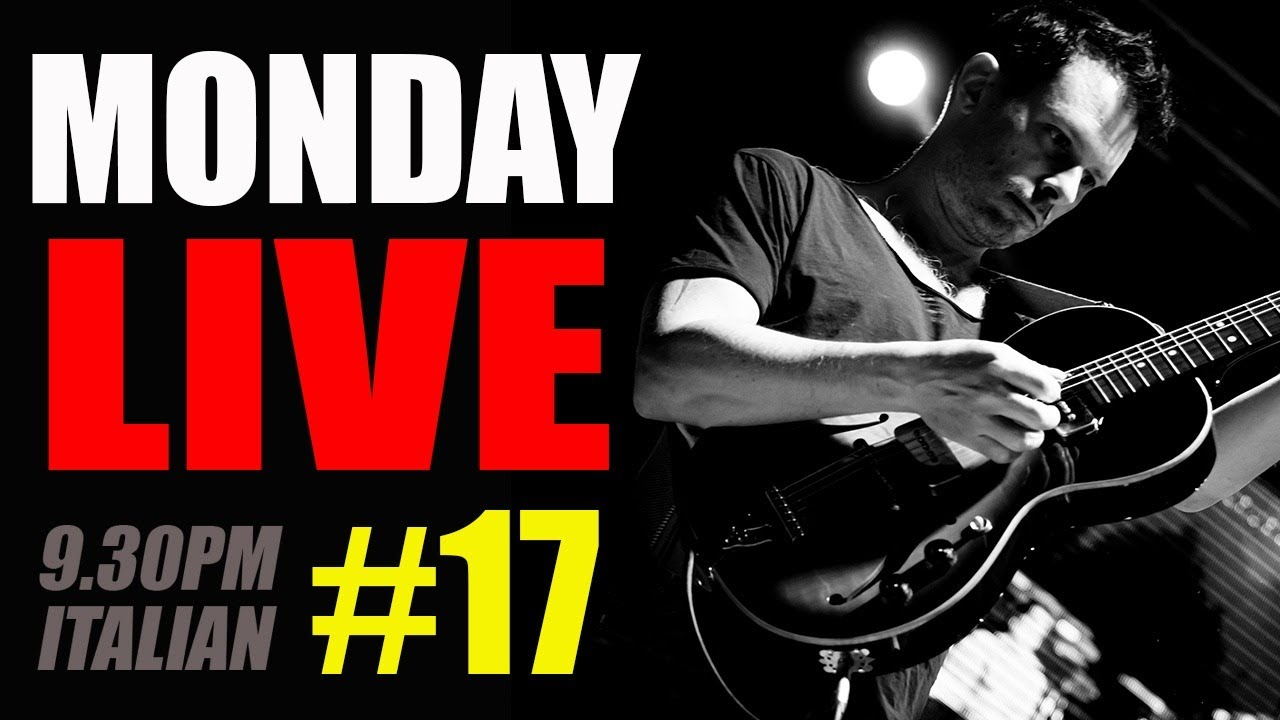 Monday Live #17 - acoustic, electric, songs
