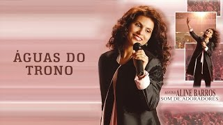 Watch Aline Barros Aguas Do Trono video
