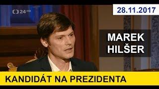 KANDIDÁT NA PREZIDENTA - MAREK HILŠER. V pořadu Interview. 28.11.2017. Prezidentské volby 2018