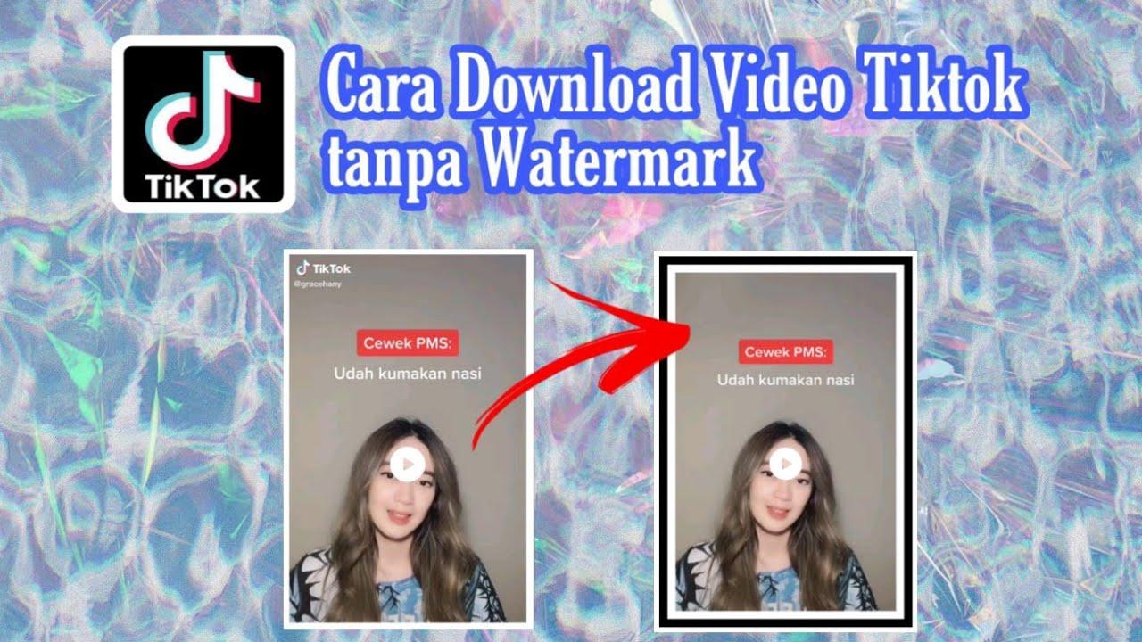 Cara Download Video Tiktok Tanpa Watermark Mudah Cara Menyimpan Video Tiktok Youtube