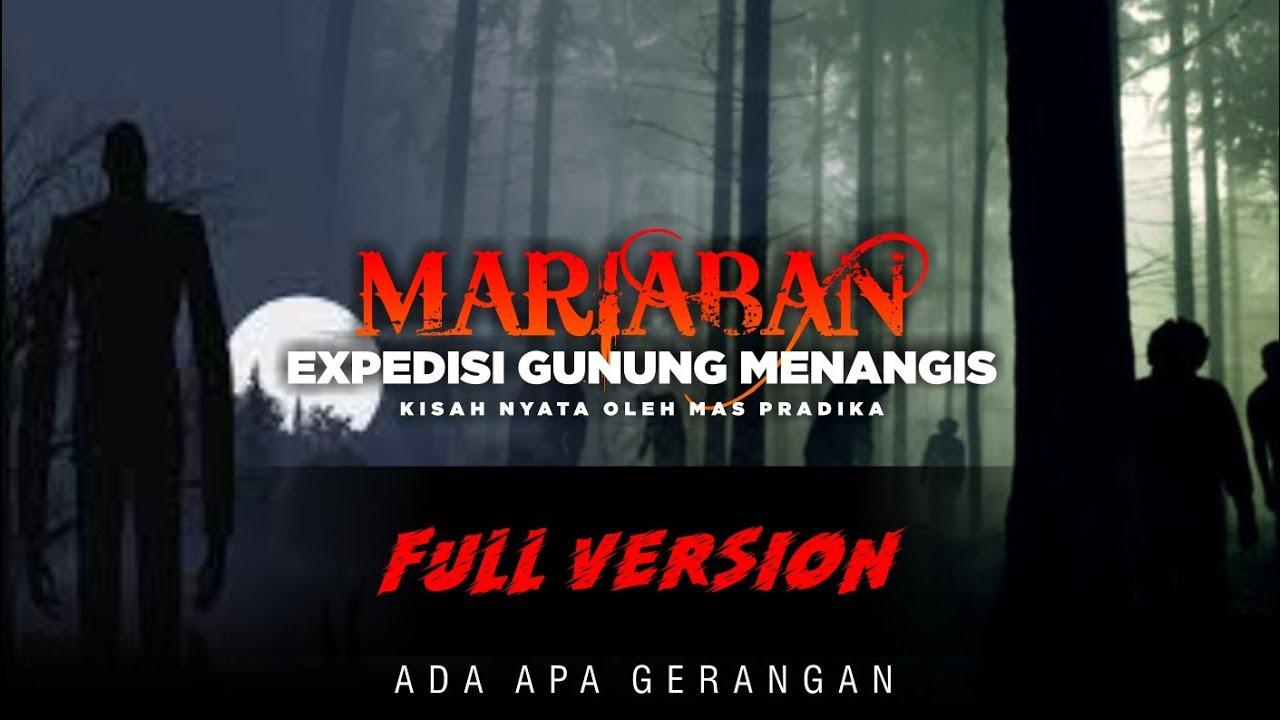Pendakian mistis gunung Mariaban/ gunung menangis (full version)