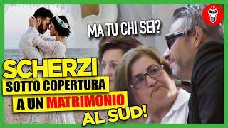 Scherzi Sotto Copertura a un Matrimonio al Sud ft. @Casa Surace - [Candid Camera] - theShow