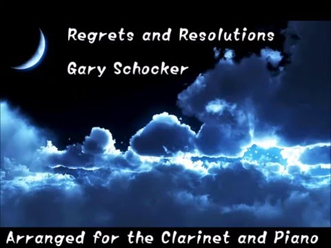 Regrets and Resolutions【Cl&Pf】 By Gary Schocker  Arr.by Michele Gingras