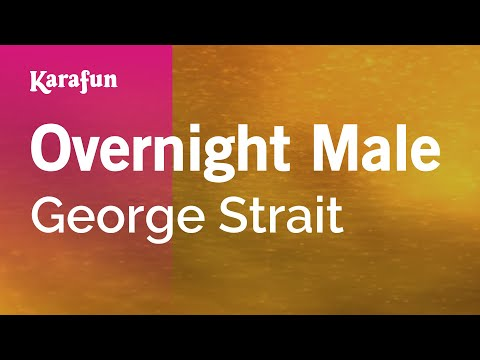 Karaoke Overnight Male - George Strait *
