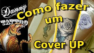 Como fazer um Cover Up (How to do a CoverUp) Danny Tattoo