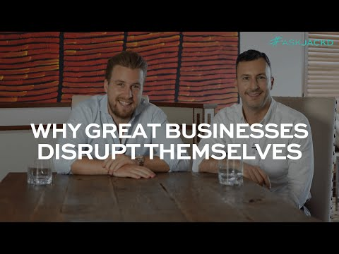 Why Great Businesses Disrupt Themselves | #AskJackD 216