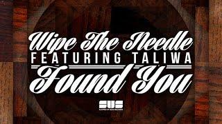 Wipe the Needle feat. Taliwa - Found You (Original Mix)