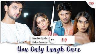 YOLO: You only laugh once| FT. Shakti Arora, Neha Saxena vs Ruma Sharma and Sidharth Banerjee